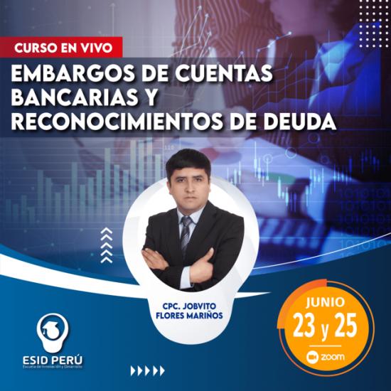 EMBARGOS DE CUENTAS BANCARIAS Y RECONOCIMIENTO DE DEDUA